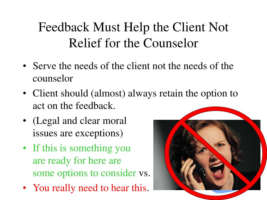 Feedback Must Help the Client Not Relief for the Counselor