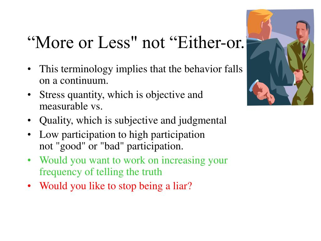 """""""More or Less"""" not """"Either-or."""""""