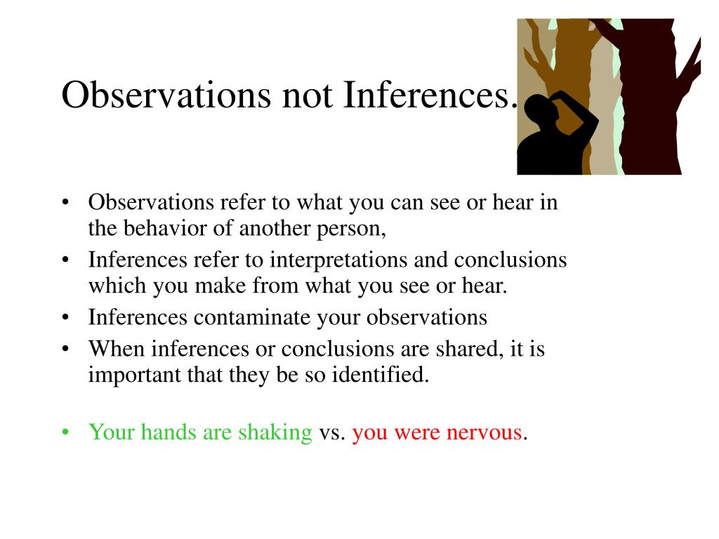 Observations not Inferences.