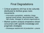 final degradations