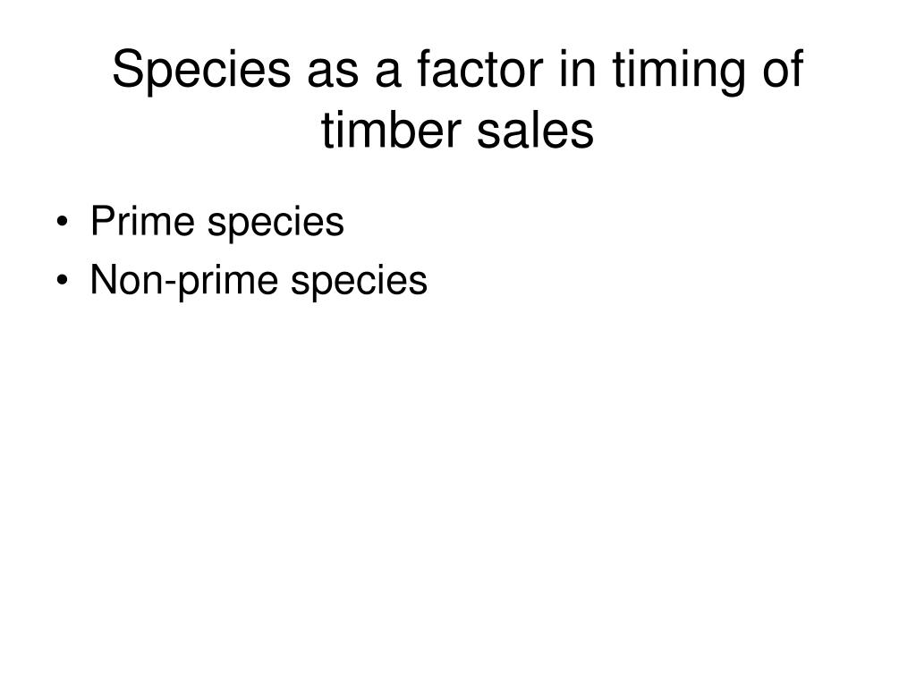 Species as a factor in timing of timber sales