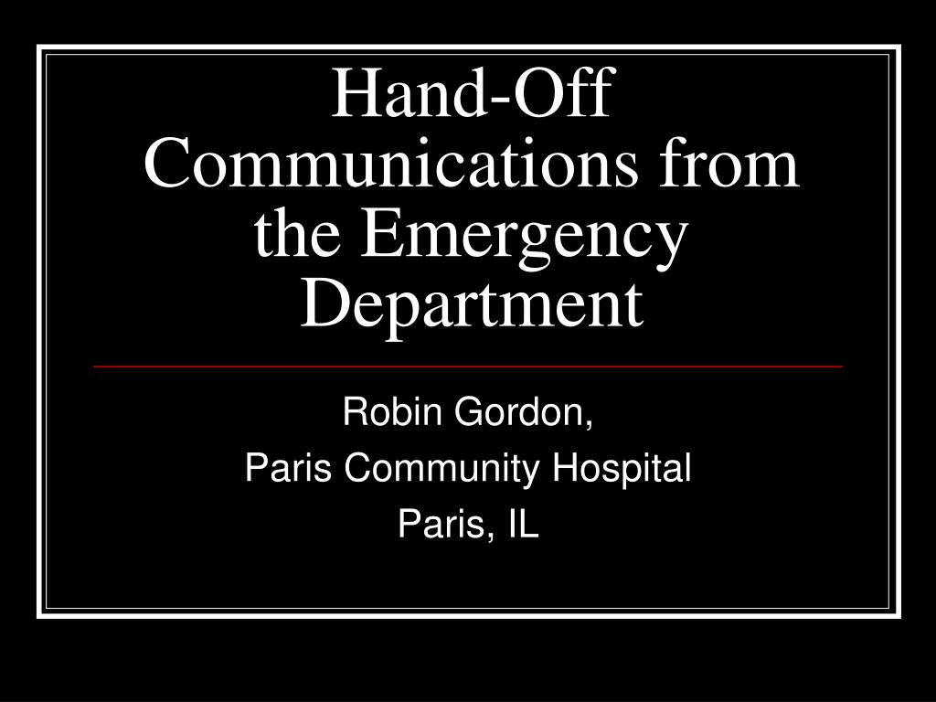 hand off communications from the emergency department