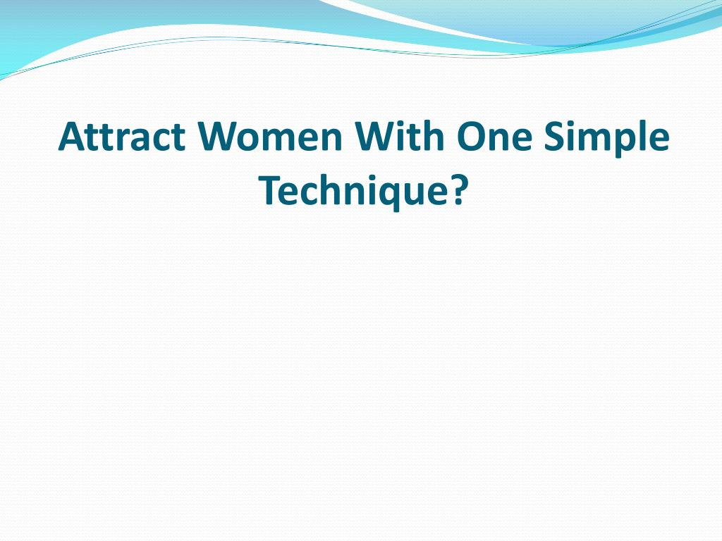 attract women with one simple technique l.