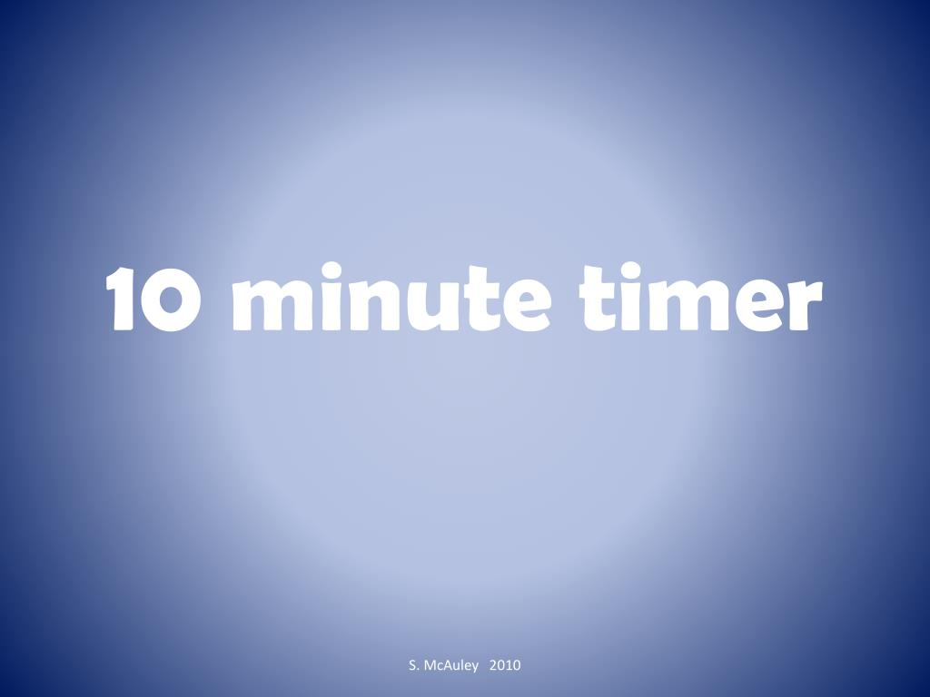 ppt - 10 minute timer powerpoint presentation