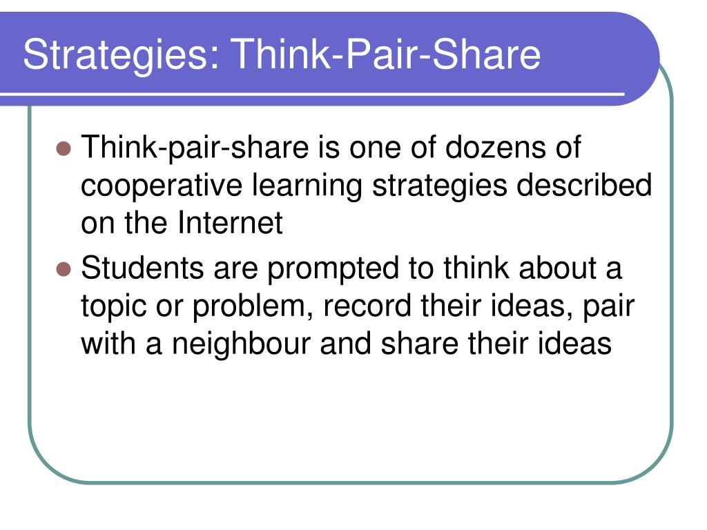 Strategies: Think-Pair-Share