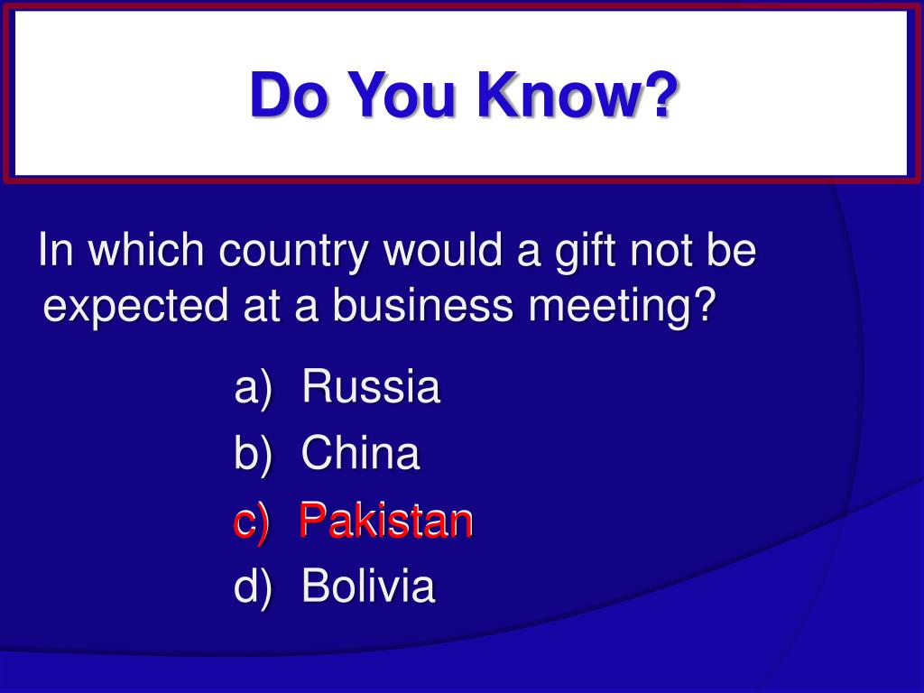 In which country would a gift not be expected at a business meeting?