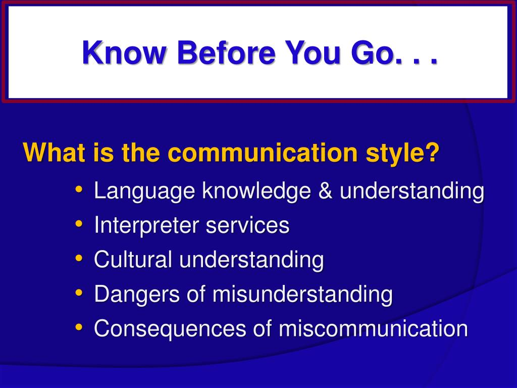 Know Before You Go. . .