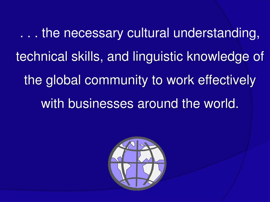. . . the necessary cultural understanding,