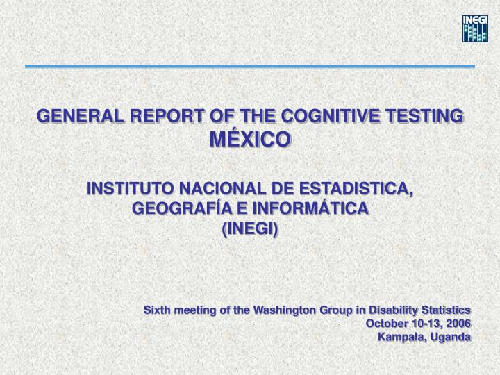 GENERAL REPORT OF THE COGNITIVE TESTING