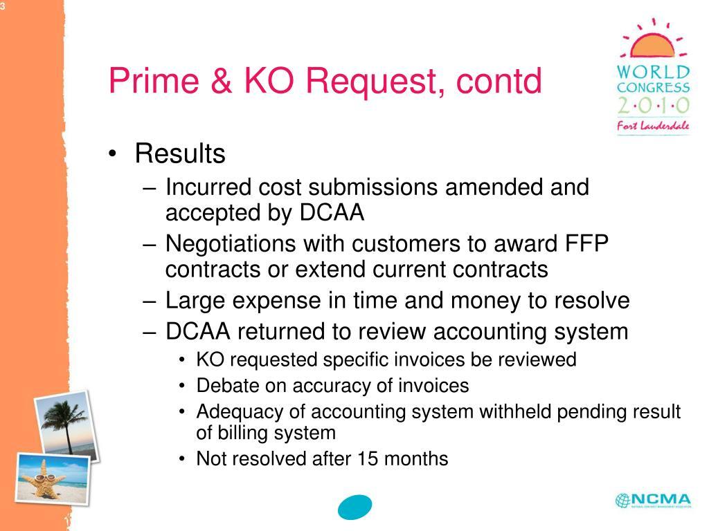 Prime & KO Request, contd