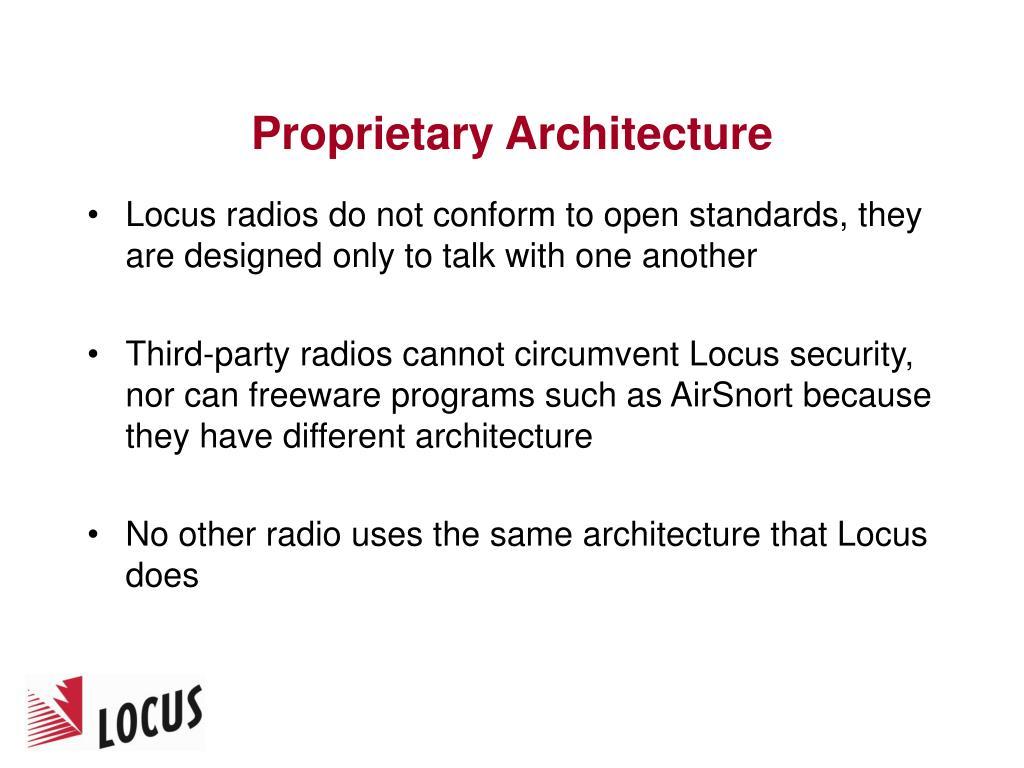 Proprietary Architecture
