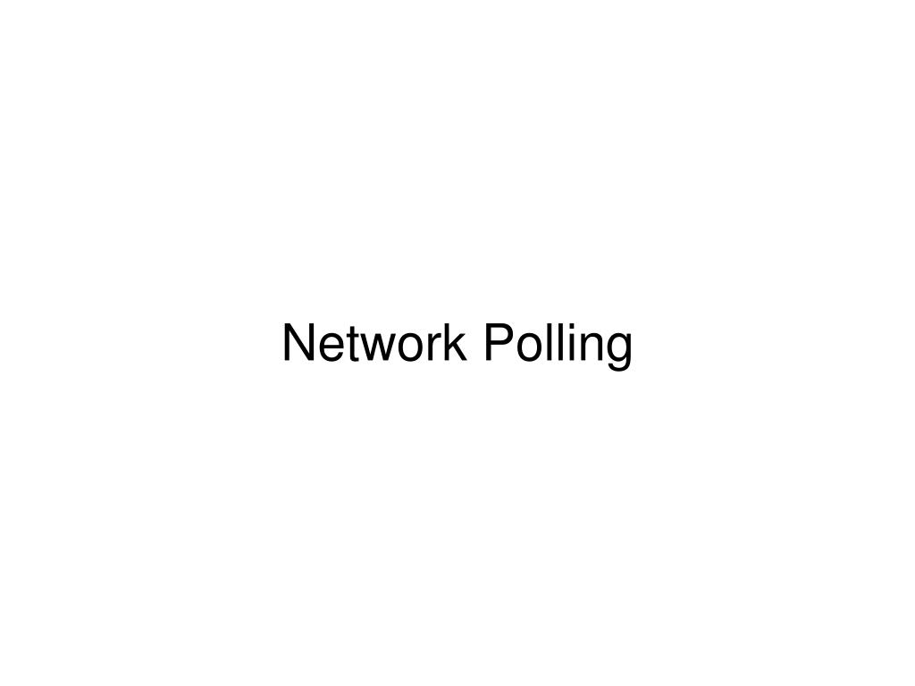Network Polling