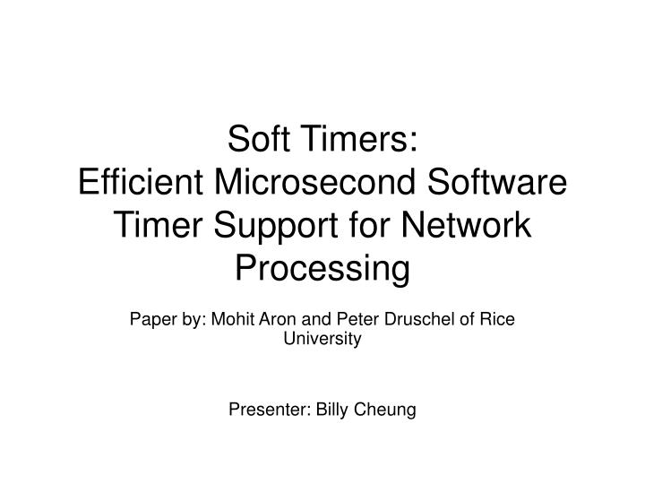 Soft timers efficient microsecond software timer support for network processing