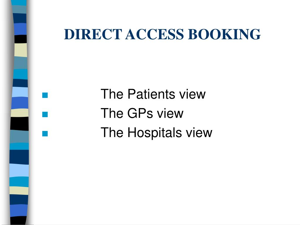 DIRECT ACCESS BOOKING