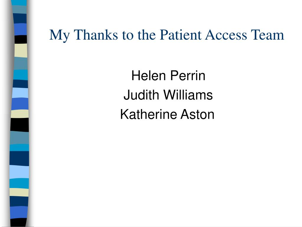 My Thanks to the Patient Access Team