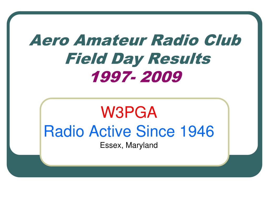 aero amateur radio club field day results 1997 2009 l.