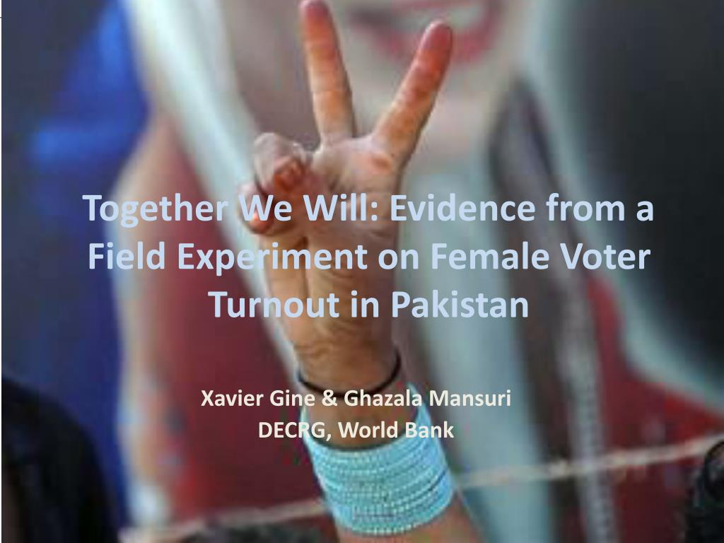 together we will evidence from a field experiment on female voter turnout in pakistan l.