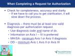 when completing a request for authorization7