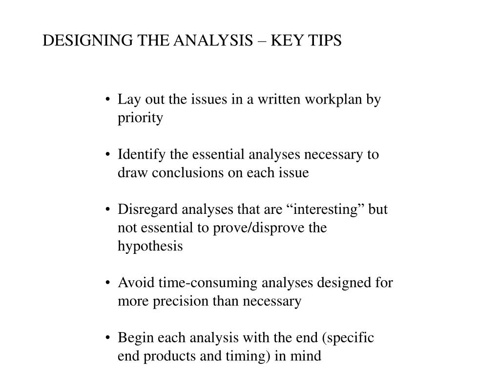 DESIGNING THE ANALYSIS – KEY TIPS
