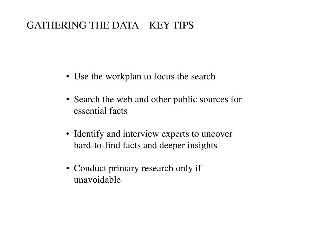 GATHERING THE DATA – KEY TIPS