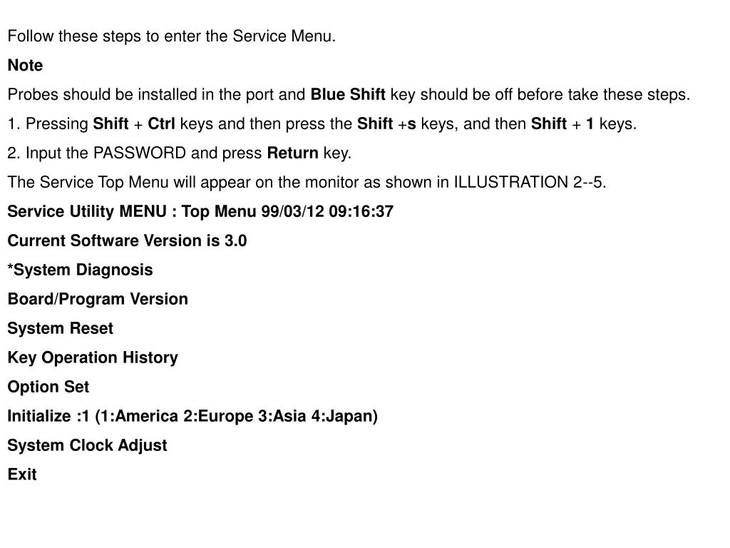 Follow these steps to enter the Service Menu.