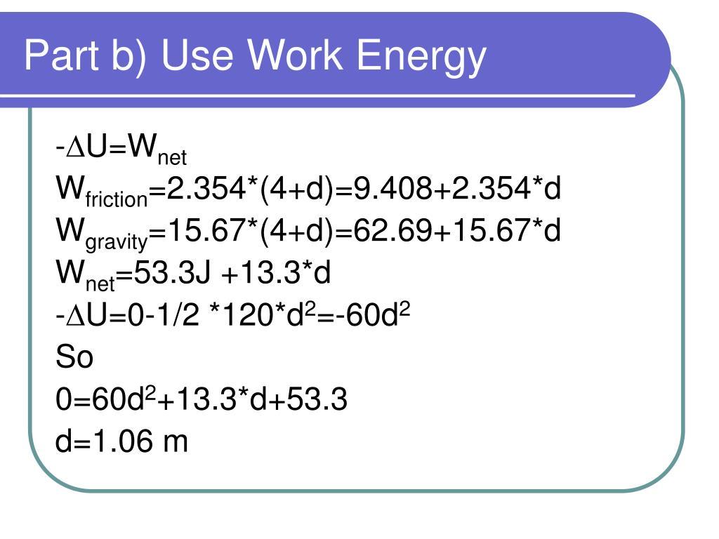Part b) Use Work Energy