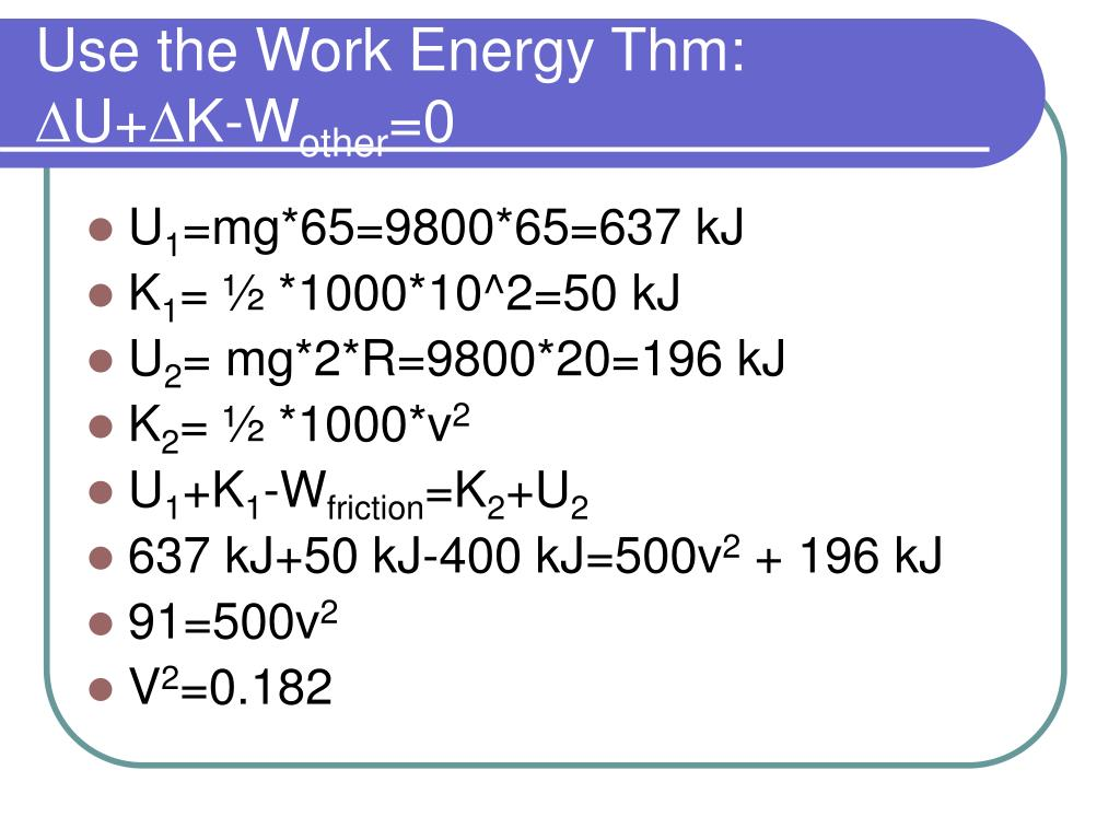 Use the Work Energy Thm: