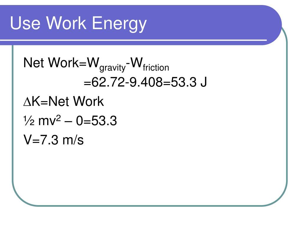 Use Work Energy