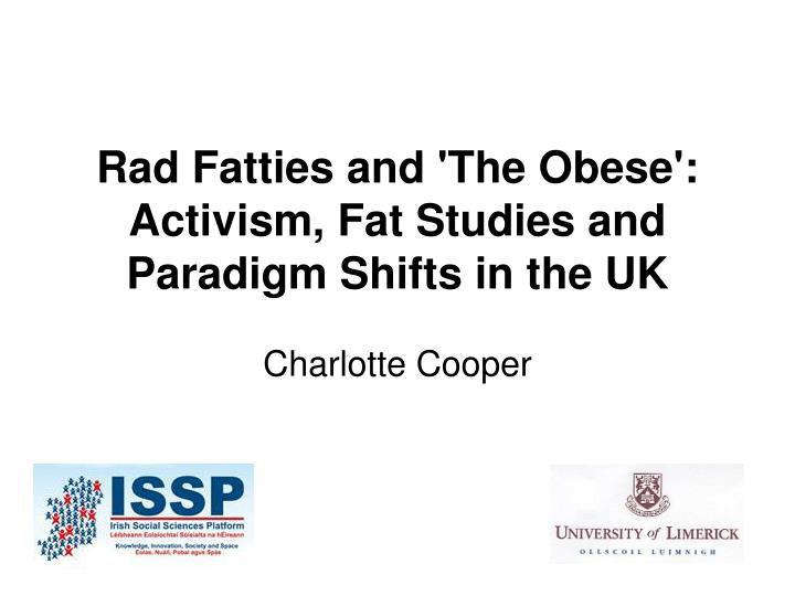 Rad fatties and the obese activism fat studies and paradigm shifts in the uk