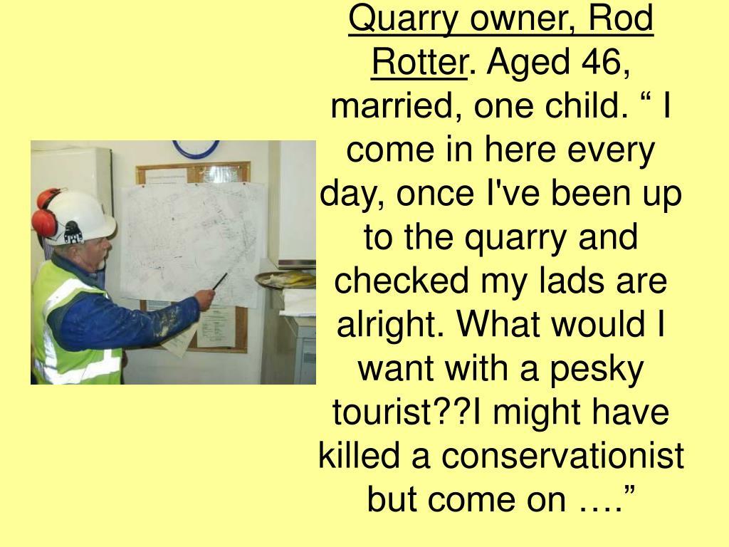 Quarry owner, Rod Rotter