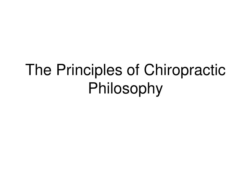 the principles of chiropractic philosophy l.