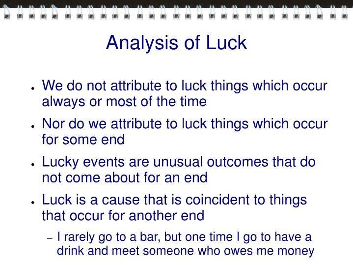 Analysis of Luck