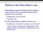 beliefs of the wise about luck
