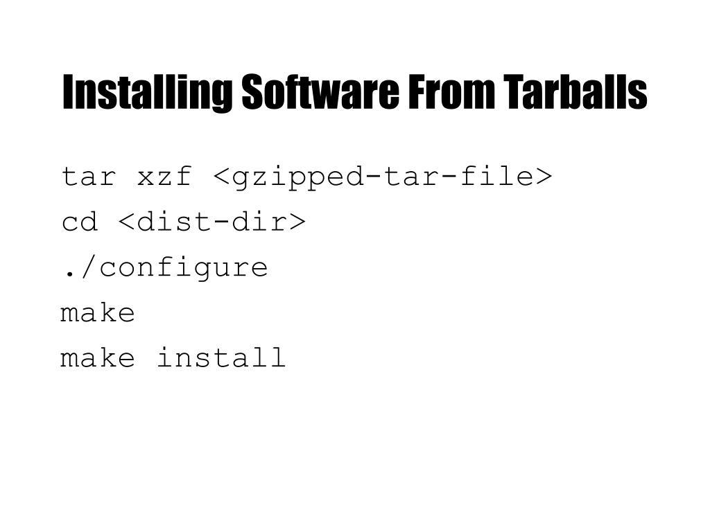 Installing Software From Tarballs
