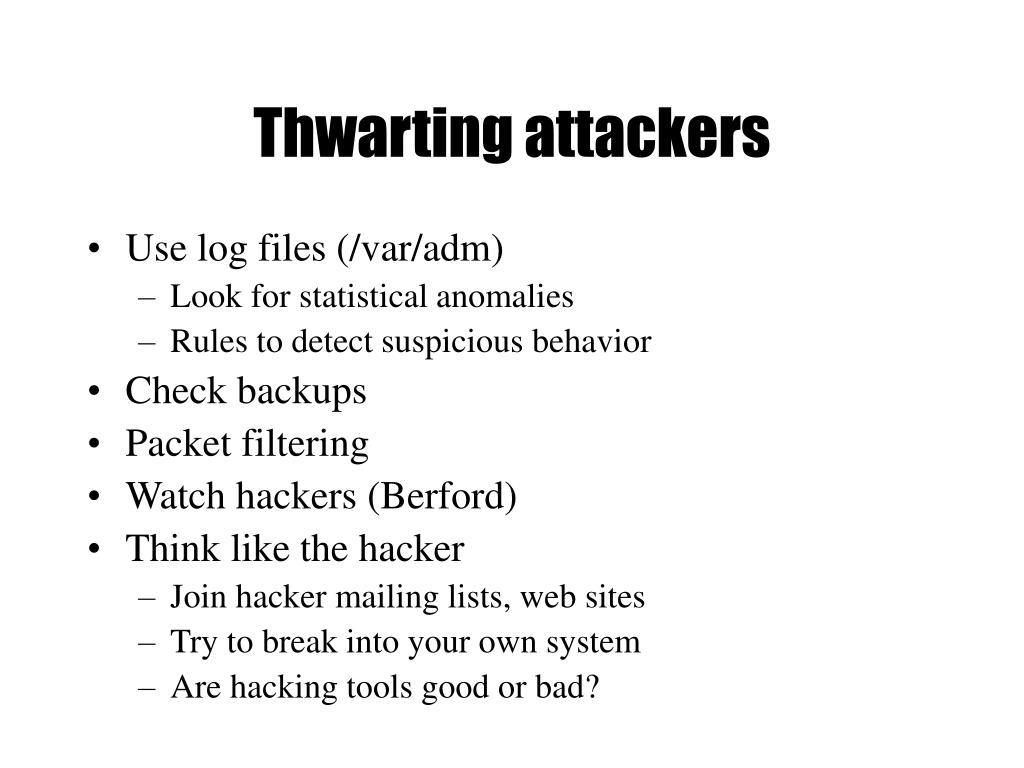 Thwarting attackers