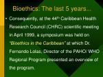bioethics the last 5 years