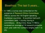 bioethics the last 5 years35