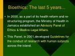 bioethics the last 5 years39