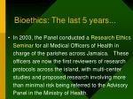 bioethics the last 5 years40