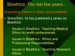 bioethics the last few years49