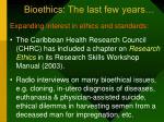 bioethics the last few years50