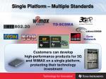 single platform multiple standards