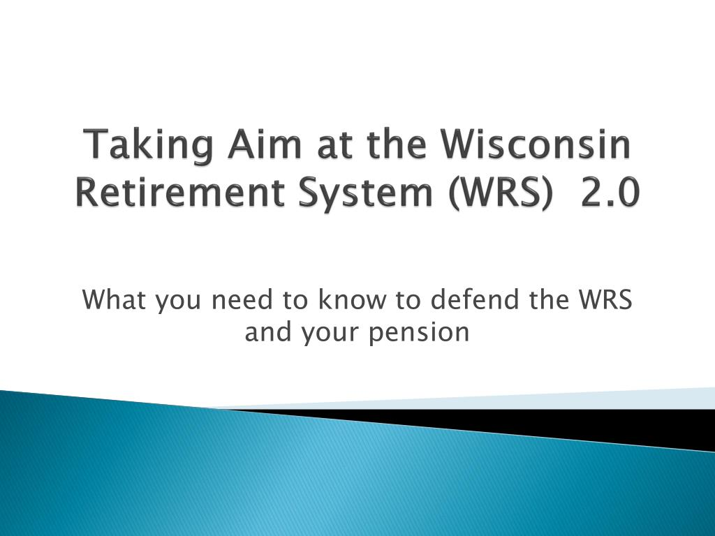 taking aim at the wisconsin retirement system wrs 2 0