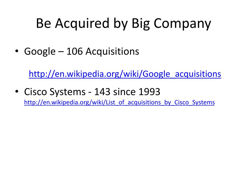 Be Acquired by Big Company