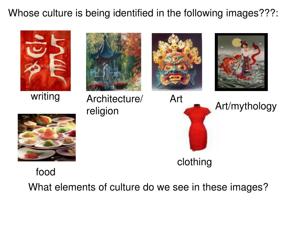 Whose culture is being identified in the following images???: