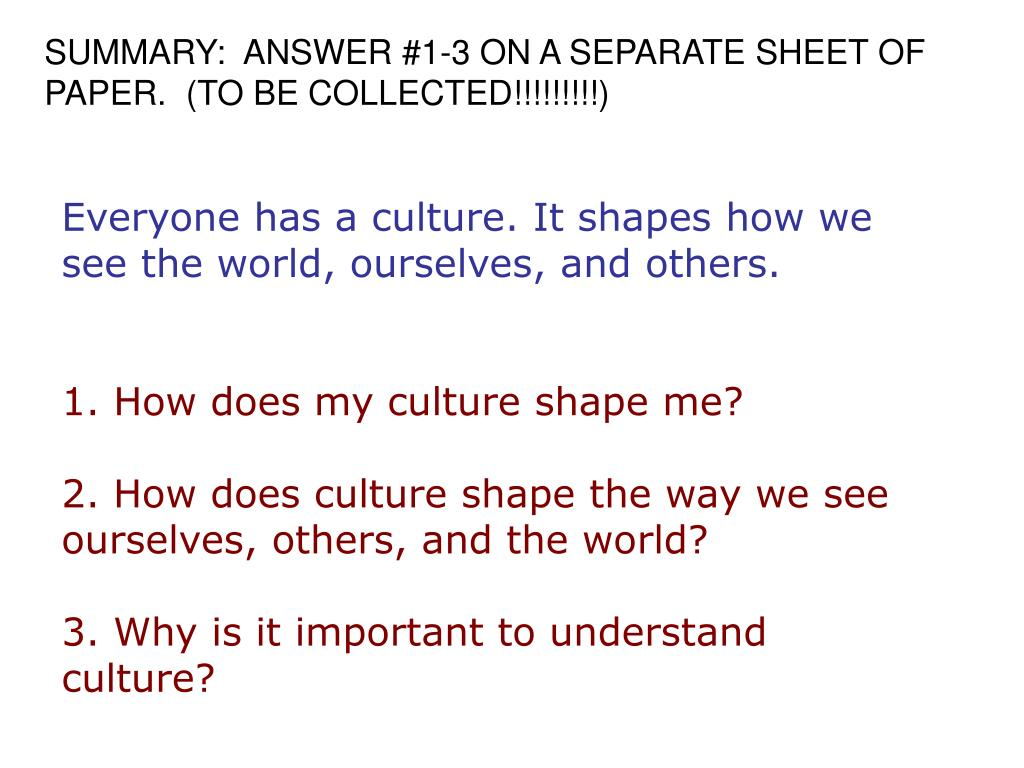 SUMMARY:  ANSWER #1-3 ON A SEPARATE SHEET OF PAPER.  (TO BE COLLECTED!!!!!!!!!)