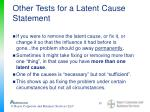 other tests for a latent cause statement