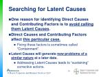 searching for latent causes