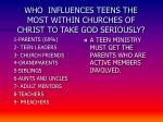 who influences teens the most within churches of christ to take god seriously