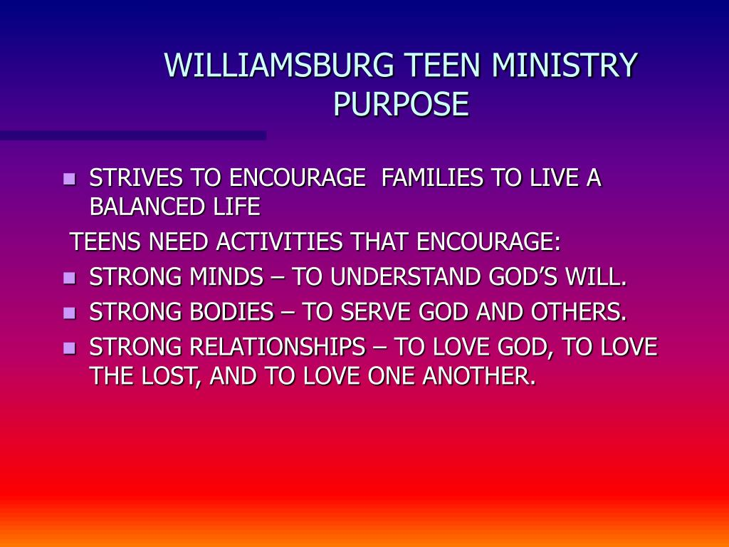 williamsburg teen ministry purpose l.